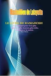 Le Livre de Ramadosh. 13 Techniques extraterrestres pour vivre plus longtemps, plus heureux, plus riche et influencer les autres. 7ème Edition