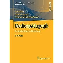 Medienpädagogik: Ein Studienbuch zur Einführung (Studienbücher zur Kommunikations- und Medienwissenschaft)