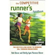 [(The Competitive Runner's Handbook)] [ By (author) Robert Glover, By (author) Peter Schuder, Revised by Shelly-Lyn Florence Glover ] [August, 1999]