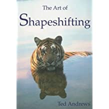 Art of Shapeshifting by Ted Andrews (2005-10-27)