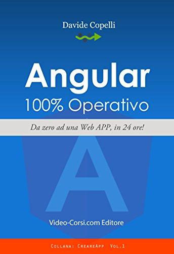 Angular 100% Operativo!: Da zero alla realizzazione di una Web APP, in 24 ore (CreareApp)