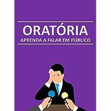 ORATÓRIA: Aprenda a falar em público (Portuguese Edition)