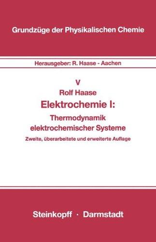 Elektrochemie I, Band 5: Thermodynamik Elektrochemischer Systeme (Grundzüge der Physikalischen Chemie in Einzeldarstellungen)