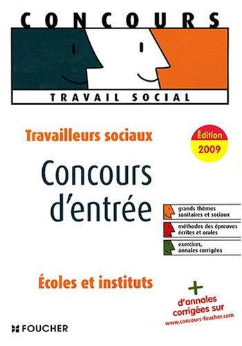 Travailleurs sociaux : Concours d'entrée en écoles et en instituts (Ancienne Edition)