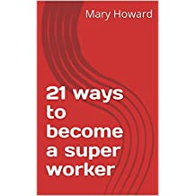 21 ways to become a super worker (English Edition)