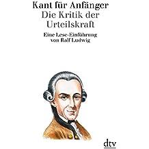 Kant für Anfänger: Die Kritik der Urteilskraft