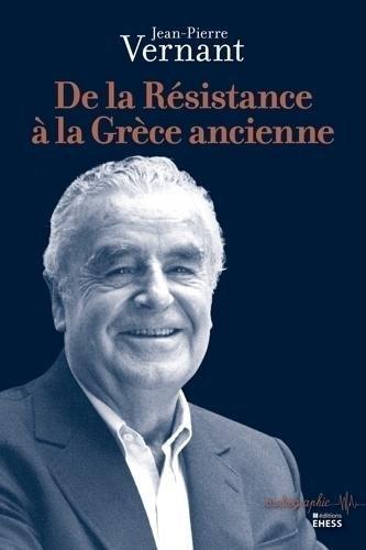 De la Résistance à la Grèce ancienne