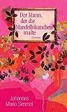 Der Mann, der die Mandelbäumchen malte von Johannes Mario Simmel