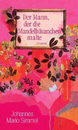 Buchseite und Rezensionen zu 'Der Mann, der die Mandelbäumchen malte' von Johannes Mario Simmel