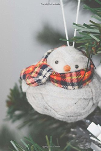 Cute Chubby Snowman Christmas Tree Ornament: 150 page lined 6 x 9 notebook/diary/journal