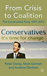 From Crisis to Coalition: The Conservative Party, 1997-2010