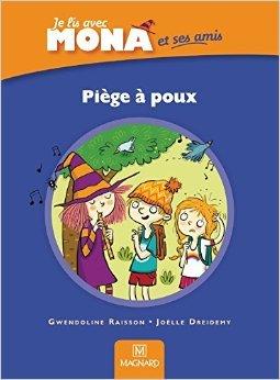 Je lis avec Mona et ses amis CP : Piège à poux de Gwendoline Raisson ,Joëlle Dreidemy ( 27 avril 2015 )
