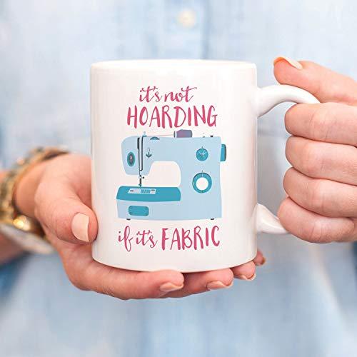 Kaffeebecher, Keramik, 313 ml, Quilter, Kaffeetasse, zum Nähen, Basteln, Geschenk, It's Not Hoarding If It's Fabric