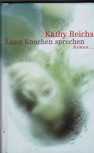 Kathy Reichs - Lasst Knochen sprechen - Gebundene Ausgabe - 2000