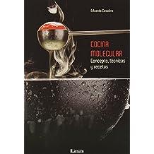 Cocina Molecular: Conceptos, Tecnicas y Recetas