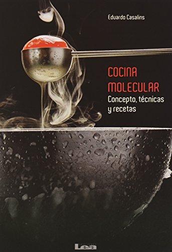 Cocina Molecular: Conceptos, Tecnicas y Recetas por Eduardo Casalins