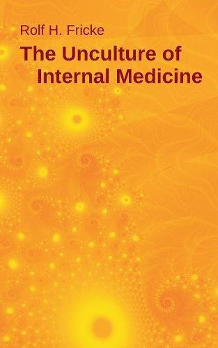 The Unculture of Internal Medicine
