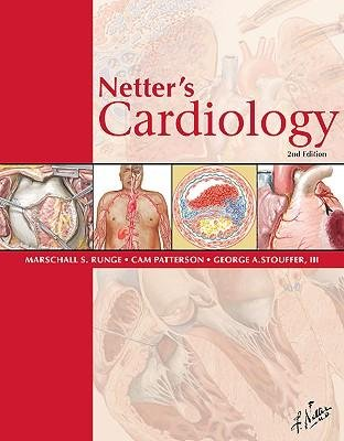 [(Netter's Cardiology)] [ By (author) Marschall S. Runge, By (author) George Stouffer, By (author) Cam Patterson ] [August, 2010]