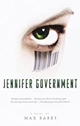 Jennifer Government by Max Barry (2004-01-06)