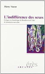 L'Indifférence des sexes : Critique psychanalytique de Bourdieu et de l'idée de domination masculine