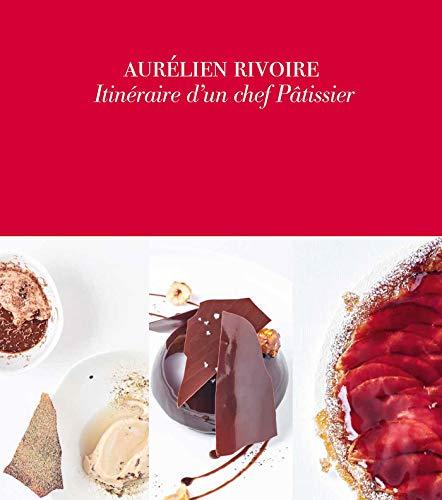 Itinéraire d'un chef pâtissier par Aurélien Rivoire