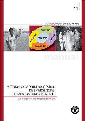 Metodologia y buena gestion de emergencias: Elementos fundamentales (Manual FAO de produccion y sanidad animal) por Food and Agriculture Organization of the United Nations