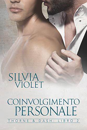 Coinvolgimento Personale (Thorne&Dash Vol. 2) di [Violet, Silvia]