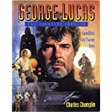 George Lucas: The Creative Impulse - Lucasfilm's First Twenty Years by Charles Champlin (1992-10-15)