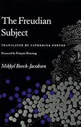 The Freudian Subject by Mikkel Borch-Jacobsen (1988-06-30)