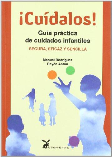 Descargar Libro ¡cuidalos! - guia practica de cuidados infantiles de Manuel Rodriguez
