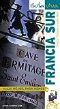 Francia Sur. Pirineos, Provenza y Costa Azul (Guía Viva - Internacional)