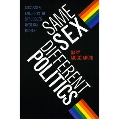 By Mucciaroni, Gary ( Author ) [ Same Sex, Different Politics: Success and Failure in the Struggles Over Gay Rights By Oct-2008 Paperback