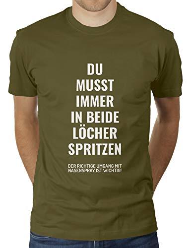 Du musst Immer in beide Löcher Spritzen - der richtige Umgang mit Nasenspray ist wichtig - Herren T-Shirt von KaterLikoli, Gr. 2XL, Olive