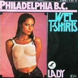 Philadelphia B.C. - Wet T-Shirts - Lifesong Records - 11 507 AT (Wet Wet-t-shirt Wet)