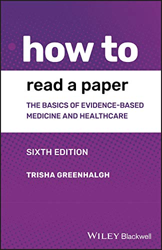 How to Read a Paper: The Basics of Evidence–based Medicine and Healthcare