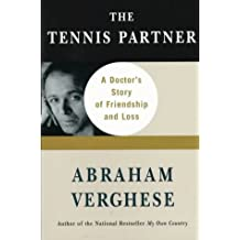 The Tennis Partner by Abraham Verghese (1998-08-01)