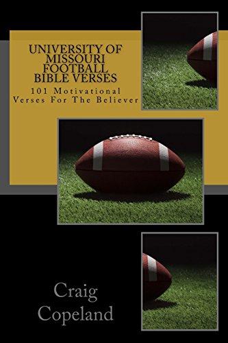 University of Missouri Football Bible Verses: 101 Motivational Verses For The Believer (The Believer Series) por Craig Copeland
