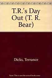 T.R.'s Day Out (T. R. Bear)