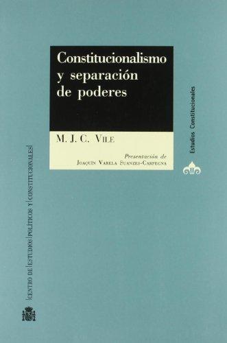 Constitucionalismo y separación de poderes (Estudios Constitucionales)