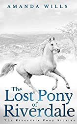 The Lost Pony of Riverdale (The Riverdale Pony Stories)