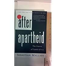 After Apartheid: The Future of South Africa by Sebastian Mallaby (1993-04-26)