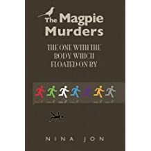 The One With The Body Which Floated On By: Volume 2 (The Magpie Murders) by Nina Jon (2014-08-10)
