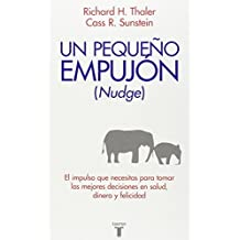 Nudge: Un peque?o empuj?n (Pensamiento / Taurus) (Spanish Edition) by Richard H. Thaler (2011-01-01)