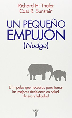 Nudge: Un peque?o empujn (Pensamiento / Taurus) (Spanish Edition) Tra edition by Thaler, Richard H. (2010) Paperback