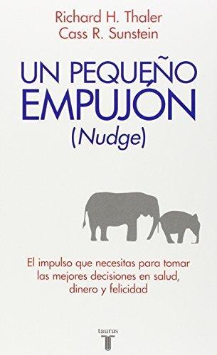 Nudge: Un peque?o empujn (Pensamiento / Taurus) (Spanish Edition) Tra edition by Thaler, Richard H. (2010) Paperback