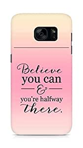 AMEZ believe you can and you are there halfway Back Cover For Samsung Galaxy S7