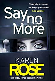 Say No More (The Sacramento Series Book 2): the heart-stopping thriller from the Sunday Times bestselling auth