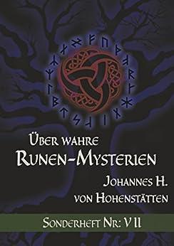 Über wahre Runen-Mysterien: Sonderheft Nr: VII (Über wahre Runen-Mysterien Sonderheft Nr.)