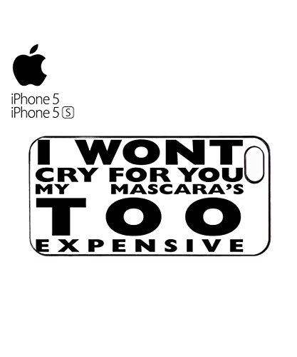 I Won't Cry For You My Mascara's Too Expensive Model Mobile Phone Case Cover iPhone 6 Plus + White Blanc