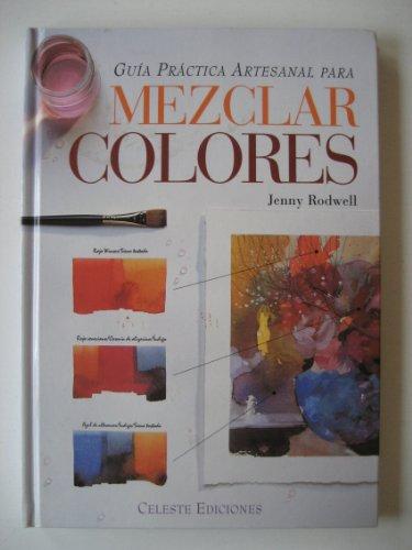 Guia practica artesanal para mezclar colores por Jenny Rodwell